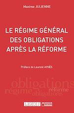 Télécharger cet ebook : Le régime général des obligations après la réforme