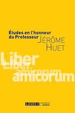 Télécharger le livre :  Études en l'honneur du Professeur Jérôme Huet