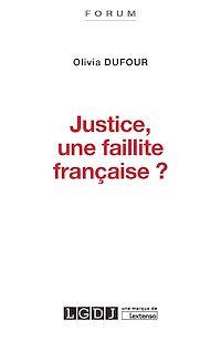 Télécharger le livre : Justice, une faillite française ?