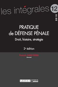Télécharger le livre : Pratique de défense pénale - 2e édition
