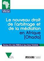 Télécharger le livre :  Le nouveau droit de l'arbitrage et de la médiation OHADA