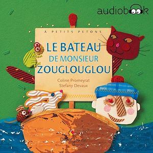 Le Bateau de Monsieur Zouglouglou | Promeyrat, Coline. Auteur