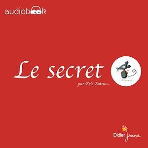Le secret | Battut, Eric. Auteur