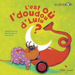 Téléchargez le livre :  L'est où l'doudou d'Lulu