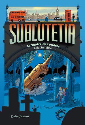 Téléchargez le livre :  Sublutetia - Le ventre de Londres