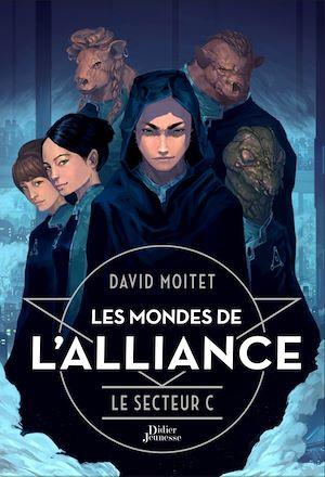 Téléchargez le livre :  Les Mondes de L'Alliance, Le Secteur C - Tome 2