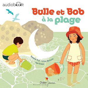 Téléchargez le livre :  Bulle et Bob à la plage