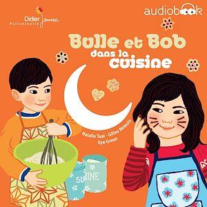 Téléchargez le livre :  Bulle et Bob dans la cuisine