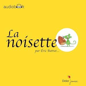 Téléchargez le livre :  La noisette