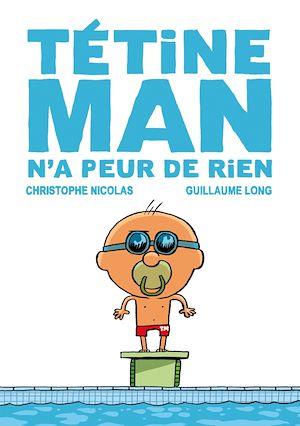 Téléchargez le livre :  Tétine Man n'a peur de rien T3
