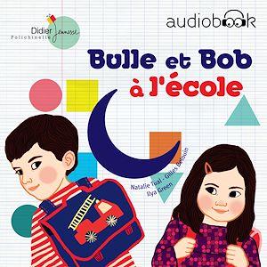 Téléchargez le livre :  Bulle et Bob à l'école