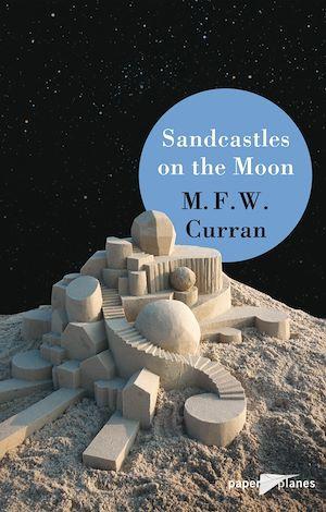 Téléchargez le livre :  Sandcastles on the moon - Ebook