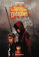 Télécharger le livre :  Le Jardin des Épitaphes - Celui qui est resté debout (tome 1)
