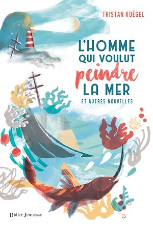 Téléchargez le livre :  L'Homme qui voulut peindre la mer