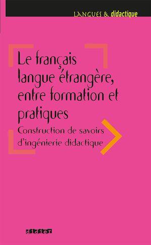 Téléchargez le livre :  Le français langue étrangère, entre formation et pratiques - Ebook