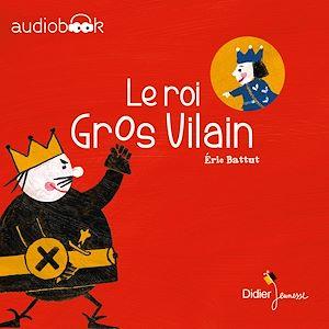 Téléchargez le livre :  Le Roi Gros Vilain