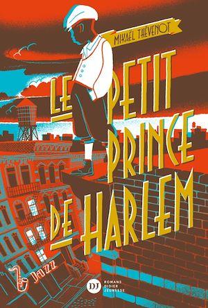 Le Petit Prince de Harlem | Thévenot, Mikaël. Auteur
