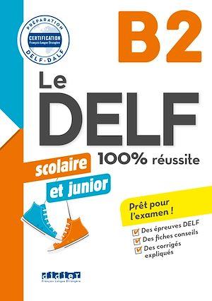 Téléchargez le livre :  Le DELF junior scolaire  - 100% réussite - B2 - Livre - Version numérique epub