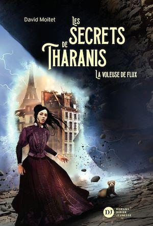 Téléchargez le livre :  Les Secrets de Tharanis - tome 2, La Voleuse de flux