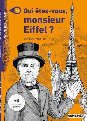 Téléchargez le livre :  Qui êtes-vous Monsieur Eiffel - Livre + MP3