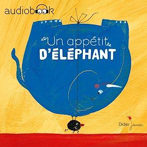 Téléchargez le livre :  Un appétit d'éléphant