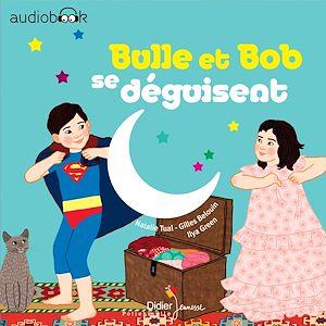 Téléchargez le livre :  Bulle et Bob se déguisent