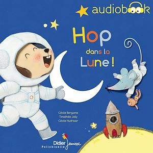 Téléchargez le livre :  Hop, dans la Lune !