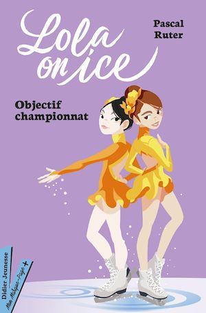 Téléchargez le livre :  Lola on Ice, tome 2 - Vers de nouveaux défis