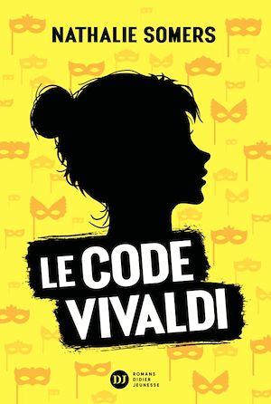Le Code Vivaldi, tome 1 | Somers, Nathalie. Auteur