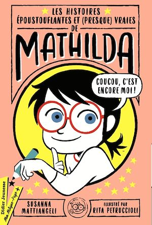 Téléchargez le livre :  Les Histoires époustouflantes et (presque) vraies de Mathilda