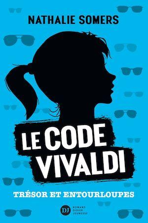 Le code Vivaldi, tome 2 - Trésor et entourloupes | Somers, Nathalie. Auteur