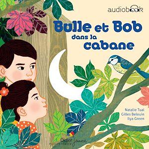 Téléchargez le livre :  Bulle et Bob dans la cabane