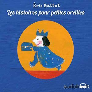 Téléchargez le livre :  Pack Histoires pour p'tites oreilles d'Éric Battut