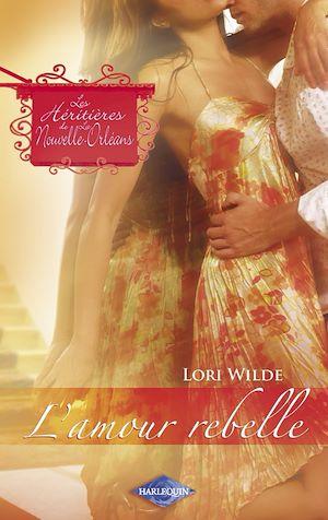 Téléchargez le livre :  L'amour rebelle (Saga Les Héritières de la Nouvelle-Orléans vol. 6)