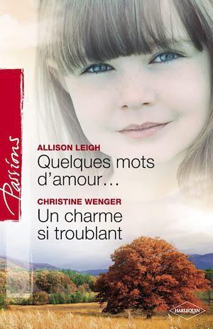 Téléchargez le livre :  Quelques mots d'amour - Un charme si troublant (Harlequin Passions)