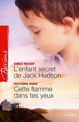 Téléchargez le livre :  L'enfant secret de Jack Hudson - Cette flamme dans tes yeux