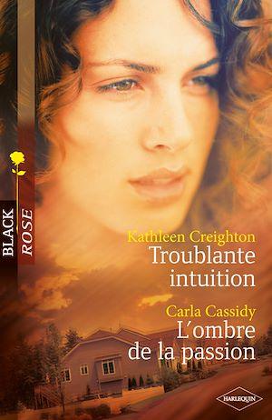 Téléchargez le livre :  Troublante intuition - L'ombre de la passion