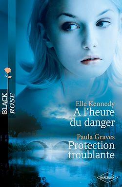 Télécharger le livre :  A l'heure du danger - Protection troublante