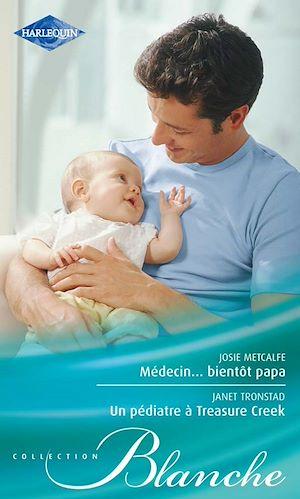 Téléchargez le livre :  Médecin... bientôt papa - Un pédiatre à Treasure Creek