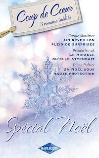 Télécharger le livre : Un réveillon plein de surprises - Le miracle qu'elle attendait... - Un Noël sous haute protection