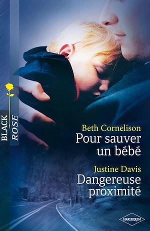 Téléchargez le livre :  Pour sauver un bébé - Dangereuse proximité