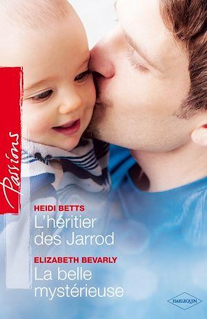 Téléchargez le livre :  L'héritier des Jarrod - La belle mystérieuse