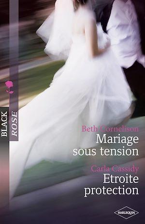 Téléchargez le livre :  Mariage sous tension - Etroite protection