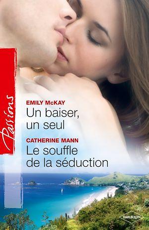 Téléchargez le livre :  Un baiser, un seul - Le souffle de la séduction