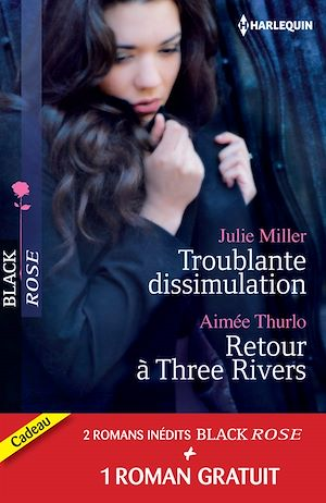 Téléchargez le livre :  Troublante dissimulation - Retour à Three Rivers - Passion pour un privé