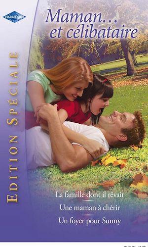 Téléchargez le livre :  Maman... et célibataire