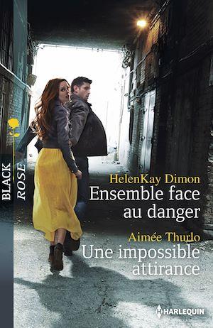 Téléchargez le livre :  Ensemble face au danger - Une impossible attirance