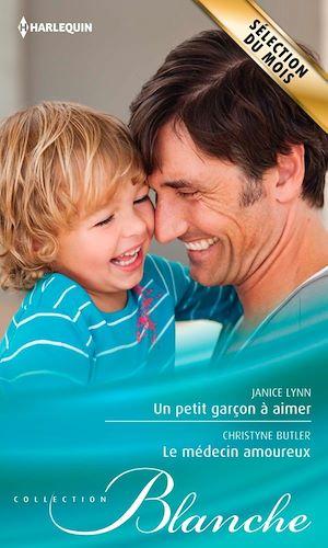 Téléchargez le livre :  Un petit garçon à aimer - Le médecin amoureux