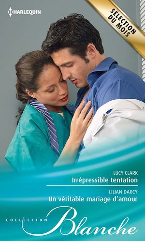 Téléchargez le livre :  Irrépressible tentation - Un véritable mariage d'amour