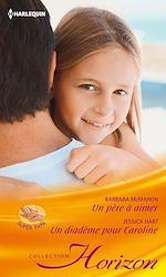 Télécharger le livre :  Un père à aimer - Un diadème pour Caroline